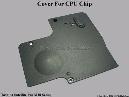 Picture of Toshiba Satellite Pro M10 Series CPU Processor Cover .