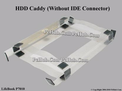 Picture of Fujitsu LifeBook P7010 HDD Caddy / Adapter HDD Caddy (Without IDE Connector)